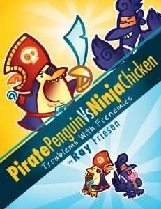 Pirate Penguin Vs. Ninja Chicken: Troublems With Frenemies