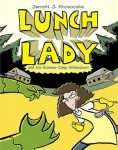 Lunch Lady 4 - Lunch Lady and the Summer Camp Shakedown by Jarrett Krosoczka