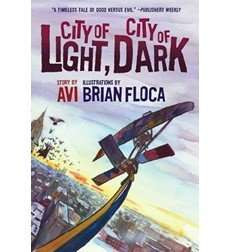 City of Light, City of Dark written by Avi, Illustrations by Brian Floca
