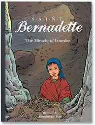 Saint Bernadette: The Miracle at Lourdes