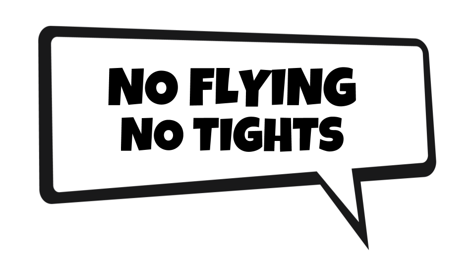 Image result for no flying no tights""